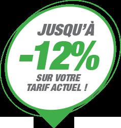 Jusqu'à -12 % sur votre tarif actuel !